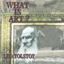 What Is Art? Audiobook by Leo Tolstoy Narrated by Geoffrey Blaisdell