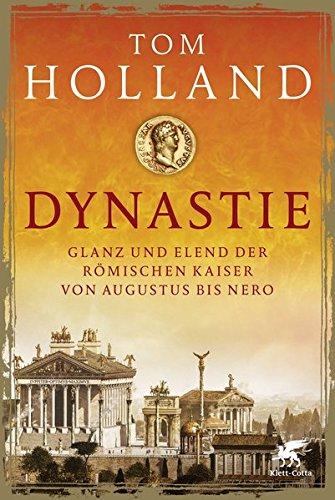 dynastie-glanz-und-elend-der-rmischen-kaiser-von-augustus-bis-nero