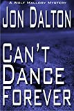 Can't Dance Forever (Wolf Mallory Mystery Book 2)