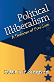 Political Illiberalism: A Defense of Freedom