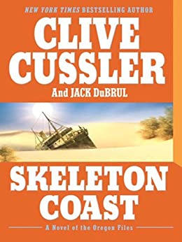 Skeleton Coast (The Oregon Files Book 4) by [Cussler, Clive, Du Brul, Jack]