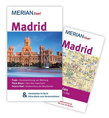 MERIAN live! Reiseführer Madrid: MERIAN live! – Mit Kartenatlas im Buch und Extra-Karte zum Herausnehmen