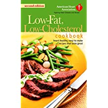 The American Heart Association Low-Fat, Low-Cholesterol Cookbook: Delicious Recipes to Help Lower Your Cholesterol