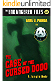 The Case of the Cursed Dodo (a hilarious adventure for children ages 9-12) (The Endangered Files)
