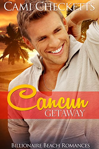 Cancun Getaway Billionaire Beach Romance ebook