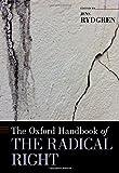 The Oxford Handbook of the Radical Right (Oxford Handbooks)
