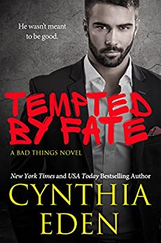 Tempted By Fate (Bad Things Book 6) by [Eden, Cynthia]
