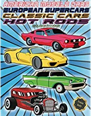 American Muscle Cars, European Supercars, Classic Cars, Hot Rods Coloring Book: Premium Quality Coloring Book For All Ages, Big Collection of 50 High Detailed Car Designs.