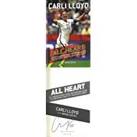 $98 » Carli Lloyd signed All Heart First Edition Hard Cover Book #10- Hologram #EE63071 (Olympics/Team USA) - JSA Certified