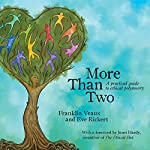 More than Two: A Practical Guide to Ethical Polyamory | Eve Rickert,Franklin Veaux