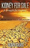 KIDNEY FOR SALE: A struggle for survival