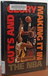 Guts and Glory: Making It in the NBA