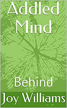 Addled Mind: Behind (A Few More Marbles (revised) Book 1) by [Williams, Joy]