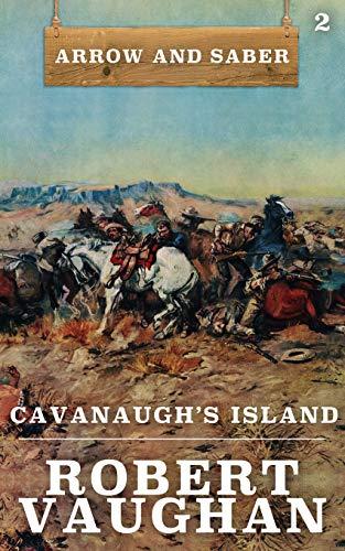 Cavanaugh's Island (Arrow and Saber Book 2)
