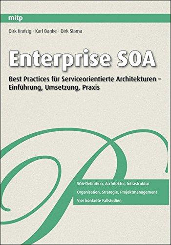 Download Enterprise SOA: Best Practices für Serviceorientierte Architekturen - Einführung, Umsetzung, Praxis (German Edition) pdf epub