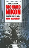 Richard Nixon and the Quest for a New Majority, Robert Mason, 0807829056