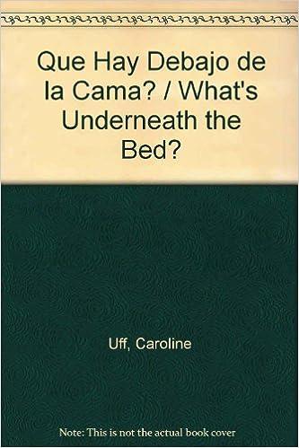 Que Hay Debajo De LA Cama?/What's Under the Bed?