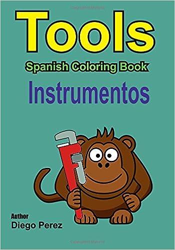 Spanish Coloring Book: Tools: Diego Perez: 9781546361640: Amazon.com ...