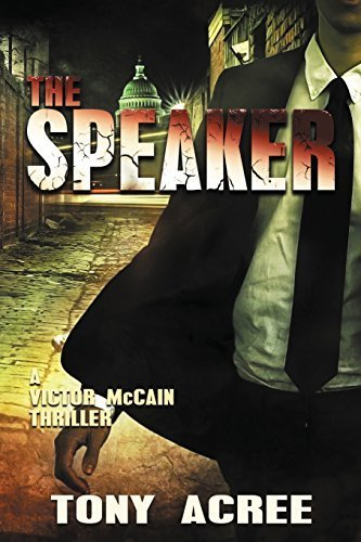 The Speaker: Victor McCain Thriller Book 3 by Tony Acree - Mall Mccain