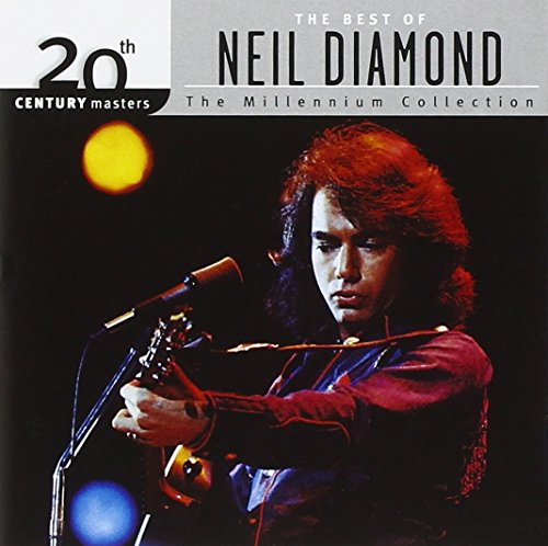 The Best of Neil Diamond: 20th Century Masters- The Millennium Collection (Neil Diamond Best Hits)