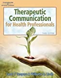 Therapeutic Communications for Health Care 3rd Edition