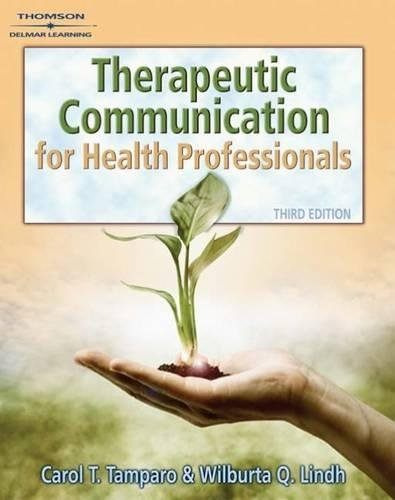 Therapeutic Communications For Health Care  Communication And Human Behavior For Health Science
