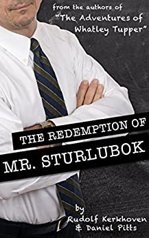 The Redemption of Mr. Sturlubok (A Choose-Your-Path Novel) by [Kerkhoven, Rudolf, Pitts, Daniel]