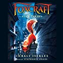Foxcraft #1: The Taken Audiobook by Inbali Iserles Narrated by Stephanie Drake