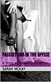 Facesitting in the Office: A Story of Female Domination