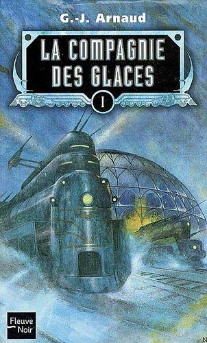 G.J. Arnaud - La Compagnie des Glaces : 64 Livres (Epub)
