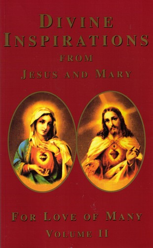 Download Divine Inspirations From Jesus and Mary -- for Love of Many, Volume II pdf epub