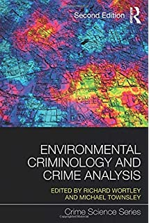 Crime Science: New Approaches to Preventing and Detecting Crime (Crime Science Series)
