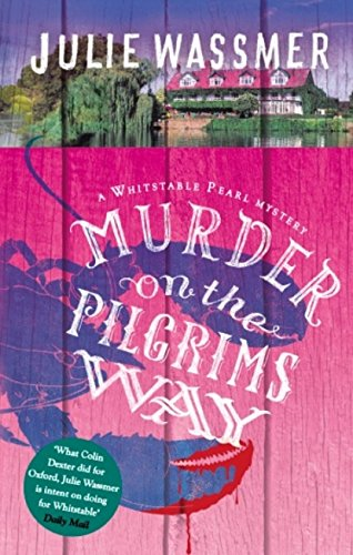 Murder on the Pilgrims Way (Whitstable Pearl Mysteries Book 4) by [Wassmer, Julie]