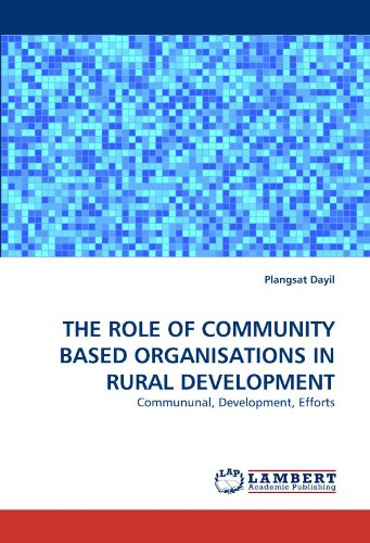 THE ROLE OF COMMUNITY BASED ORGANISATIONS IN RURAL DEVELOPMENT: Commununal, Development, Efforts (Role Of Community Based Organizations In Development)