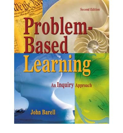 [(Problem-Based Learning: An Inquiry Approach)] [Author: John F. Barell] published on (February, 2007)