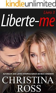 Liberte-me: Livro 3 (A série Acabe Comigo / Liberte-me)