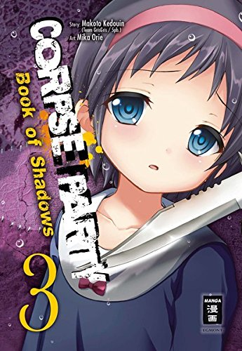 Corpse Party - Book of Shadows 03 Taschenbuch – 7. September 2017 Makoto Kedouin Mika Orie Constantin Caspary Egmont Manga