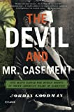 img - for The Devil and Mr. Casement: One Man's Battle for Human Rights in South America's Heart of Darkness book / textbook / text book