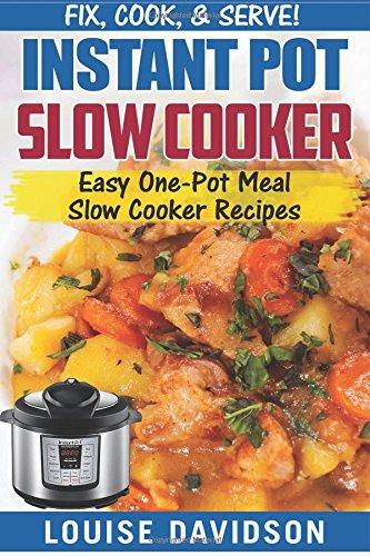 Download instant pot slow cooker cookbook easy one pot meal slow download instant pot slow cooker cookbook easy one pot meal slow cooker recipes fix cook serve book book pdf audio idd0i1qlq forumfinder Images