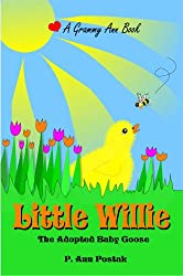 Little Willie: The Adopted Baby Goose (On the Farm Book 1) (English Edition)