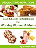 img - for Busy Mom Cookbook Easy Recipes & Quick Meal for Busy Families: The Best Breakfast Recipes Cookbook for Healthy Diet Collection book / textbook / text book