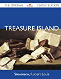 Treasure Island - the Original Classic Edition, Robert Louis Stevenson, 1486143911