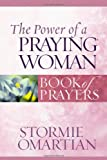 The Power of a Praying Woman Book of Prayers (Power of a Praying Book of Prayers)