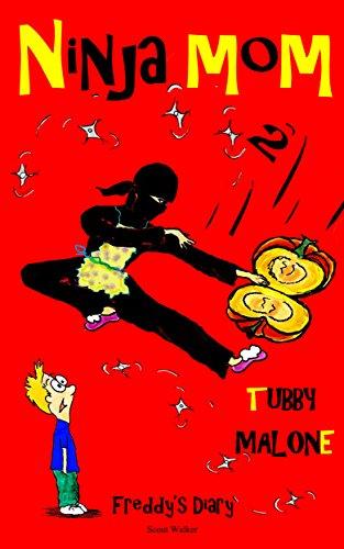 Ninja Mom Book 2 - Tubby Malone: Freddys Diary (Kids