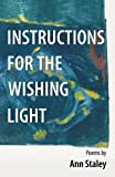 Instructions for the Wishing Light, Ann Staley, 1620151855