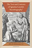 The Text and Contexts of Ignatius Loyola's Autobiography, John M. McManamon, 0823245047
