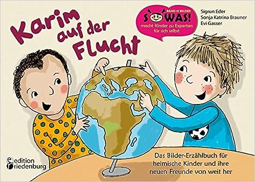 Karim auf der Flucht - Das Bilder-Erzählbuch für heimische Kinder ...