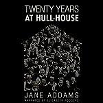 20 Years at Hull House | Jane Addams