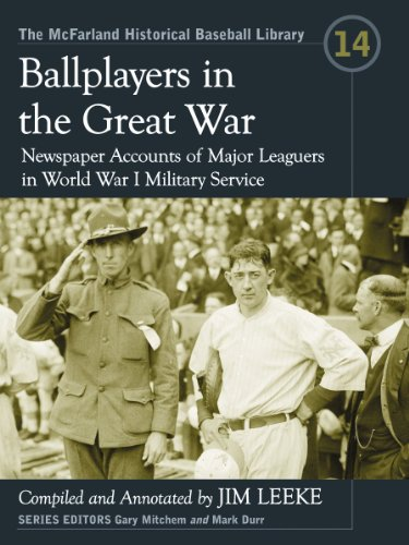 Ballplayers in the Great War: Newspaper Accounts of Major Leaguers in World War I Military Service (Mcfarland Historical Baseball Library)