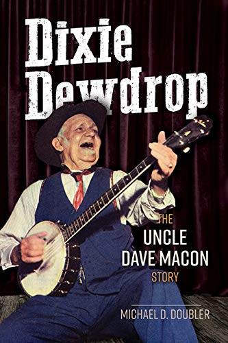 Dixie Dewdrop: The Uncle Dave Macon Story (Music in for sale  Delivered anywhere in Canada